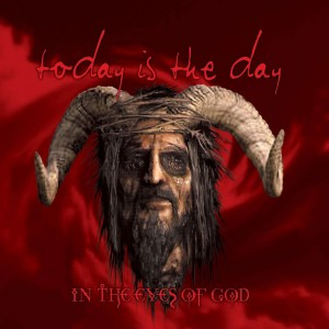 Today is the Day - In the Eyes of God