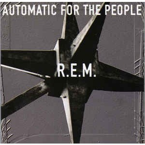 R.E.M. - Automatic For The People - 25th anniversary edition