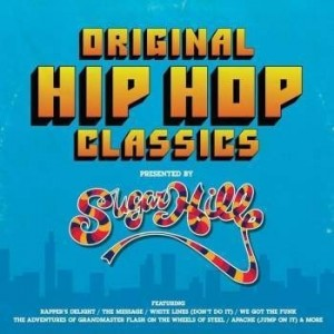 Diverse Artister - Original Hip Hop Classics Presented by Sugar Hill