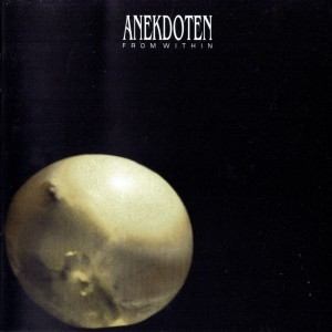 Anekdoten - From Within - limited edition