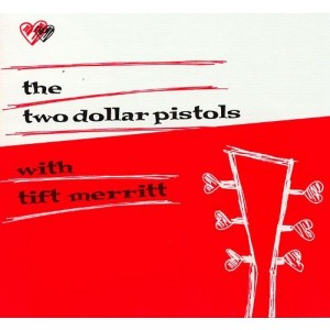 Two Dollar Pistols with Tift Merritt - The Two Dollar Pistols with Tift Merritt