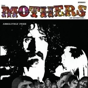 Frank Zappa and the Mothers of Invention - Absolutely Free - 50th Anniversary Edition