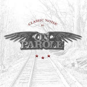 On Parole - Classic Noise