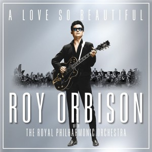 Roy Orbison + Royal Philharmonic Orch. - A Love So Beautiful