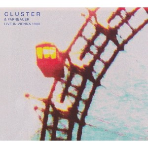 Cluster and Farnbauer - Live in Vienna 1980