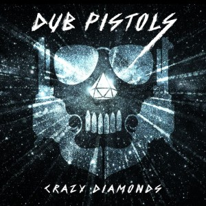 Dub Pistols - Crazy Diamonds