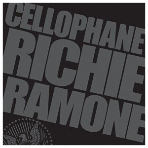 Richie Ramone - Cellophane