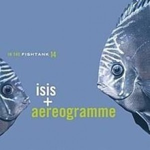 Isis+Aerogramme - in the fishtank 14