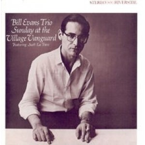 Bill Evans Trio - Sunday at the village vangurard