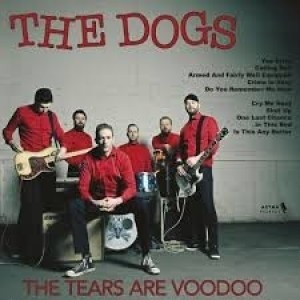 Dogs - The Tears Are Voodoo
