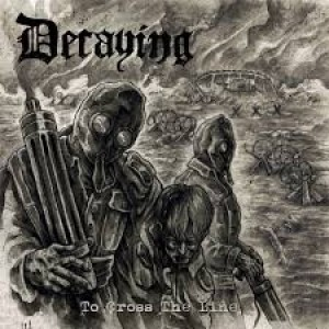 Decaying - To Cross The Line