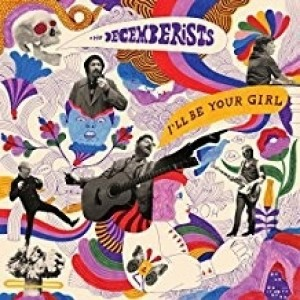 Decemberists - I' ll Be Your Girl