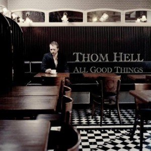 Thom Hell - All Good Things