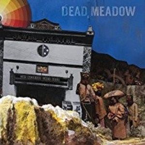Dead Meadow - The Noting They Need