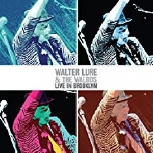Walter Lure and The Waldos - Live in Brooklyn