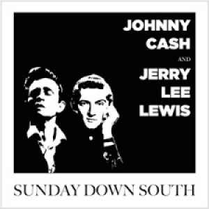 Jonny Cash And Jerry Lee Lewis - Sunday Down South
