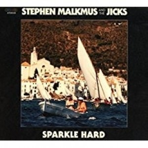 Stephen Malkumus And The Jicks - Sparkle Hard