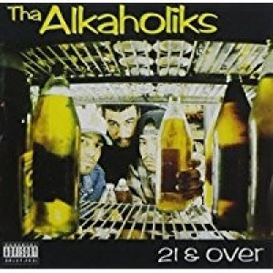 Alkaholiks - 21 and Over