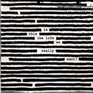 Roger Waters - Is this the Life We Really Wants?