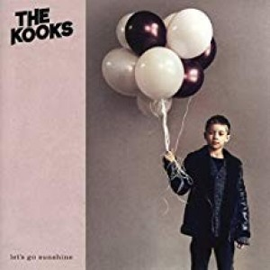 Kooks - Let's Go Sunshine