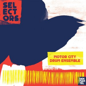Motor City Drum Ensemble - Selectors