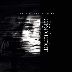 Pineapple Thief - Dissolution