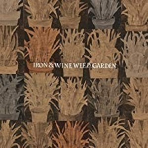 Iron And Wine - Weed Garden
