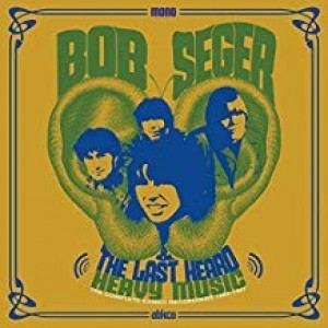 Bob Seger And The Lost Heard - Heavy Music ( The Complete Cameo Recordings 1966-1967)