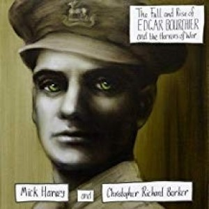 Mick Harvey Amd Christopher Richard Bar. - The Fall And Rise Of Edgar Bourrchier And the Horror Of War