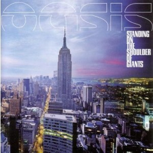 Oasis - Standing On The Shoulders of Giants
