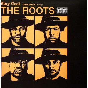 The Roots - Stay Cool / Duck Down