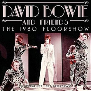 David Bowie - The 1980 Floorshow (the complete 1973 broadcast)