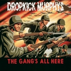Dropkick Murphys - The Gang`s All Here