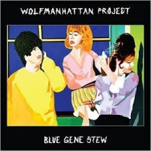 Wolfmanhattan Project - Blue Gene Sten