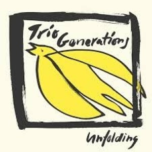 Trio Generation - Unfolding