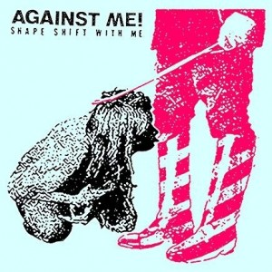 Againt Me - Shape Shift Whit Me