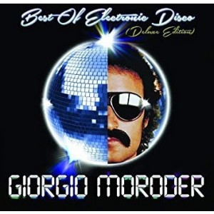 Giorgio Moroder - Best Of Electronic Disco