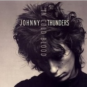 Johnny Thunders - In Cold Blood/King Of The Gypsies