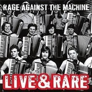 Rage Against The Machine - Live And Rare