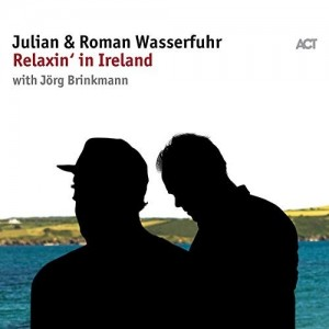 Julian And Roman Wasserfuhr - Relaxin` In Ireland With Jørg Brinkmann