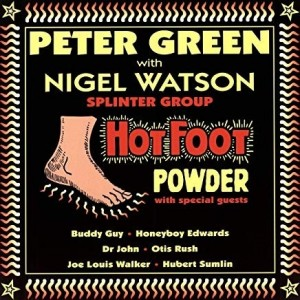 Peter Green With Nigel Watson - Hot Foot Powder