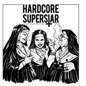 Hardcore Superstar - You Can't Kill My Rock'n Roll