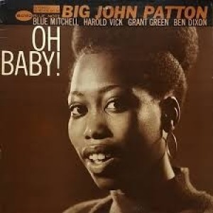 Big John Patton - Oh Baby