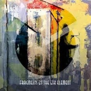 Magic Pie - Fragments Of The 5th Element