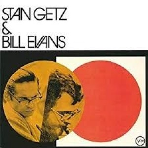 Stan Getz And Bill Evans - Previously Unreleased Recordings