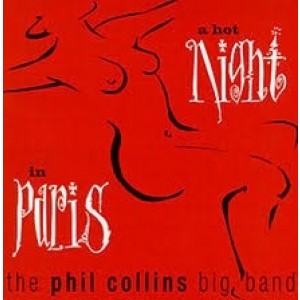 Phil Collins Big Band - A Hot Night In Paris