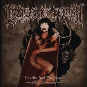 Cradle Of Filth - Cruelty And The Beast Re-Mistressed