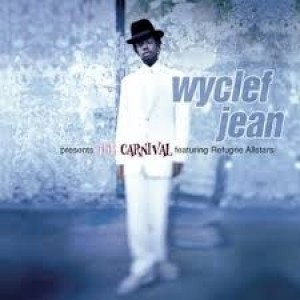 Wyclef Jean - The Carnival Feat. Refugee Allstars