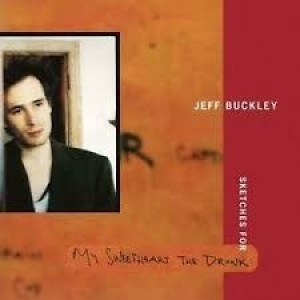 Jeff Buckley - Scetches For My Sweetheart The Drunk