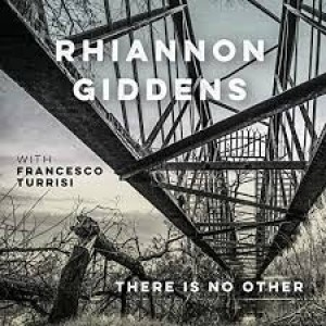 Rhiannon Giddens With Francesco Turisi - There Is No Other